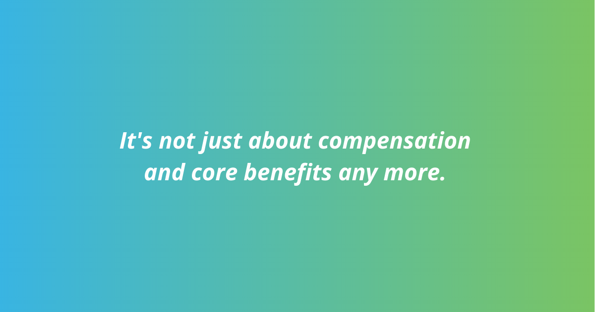 Are my existing benefits enough? The right way to attract the best employees