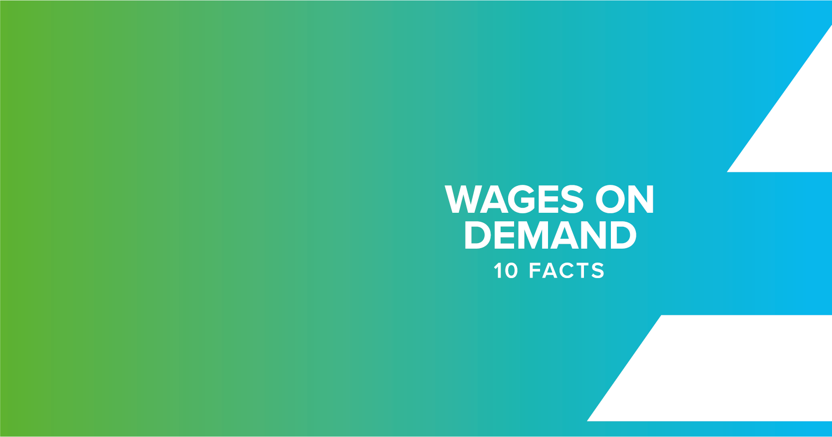10 Facts on Wages On-Demand